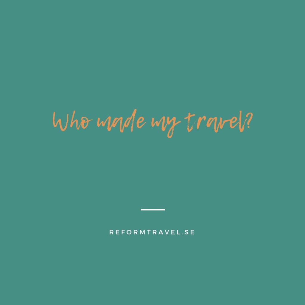 Who made my travel? Det är dags att reformera resebranschen.